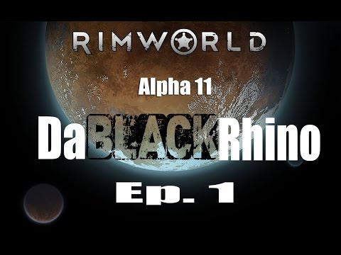 Rimworld Alpha 11 Ep. 1
