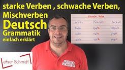 starke Verben - schwache Verben - Mischverben - Deutsch - Grammatik | Lehrerschmidt