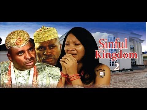 Sinful Kingdom 2           -  2014 Nigeria Nollywood Movie