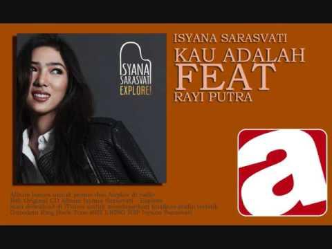Isyana Sarasvati - Kau Adalah (feat. Rayi Putra)
