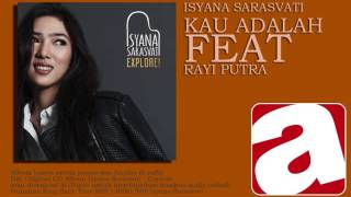 Video Isyana Sarasvati - Kau Adalah (feat. Rayi Putra) download MP3, 3GP, MP4, WEBM, AVI, FLV September 2018