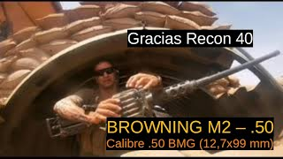 "(Colaborativo ""Recon 40"") Browning M2  -Calibre .50 BMG (12,7x99 mm)"