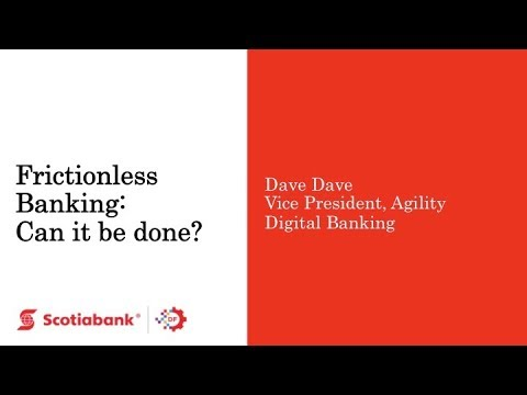 Dave Dame   - Frictionless Banking Can it be Done?