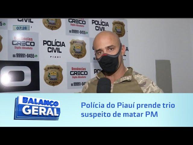 Emboscada em Teresina: Polícia do Piauí prende trio suspeito de matar PM de Alagoas