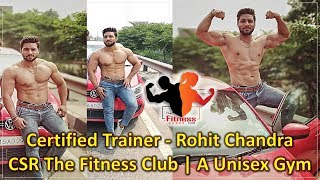 Certified Trainer - Rohit Chandra | CSR The Fitness Club | A Unisex Gym - CSRTheFitnessClub