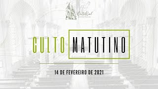 Culto Matutino   Igreja Presbiteriana do Rio   07.02.2021