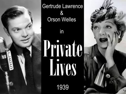 Private Lives by Noël Coward - Starring Gertrude Lawrence and Orson Welles - 1939