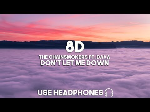 The Chainsmokers Ft. Daya - Don't Let Me Down (8D Audio)