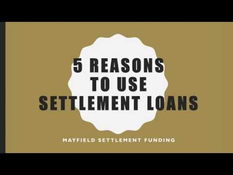 5 Reasons To Use Settlement Loans