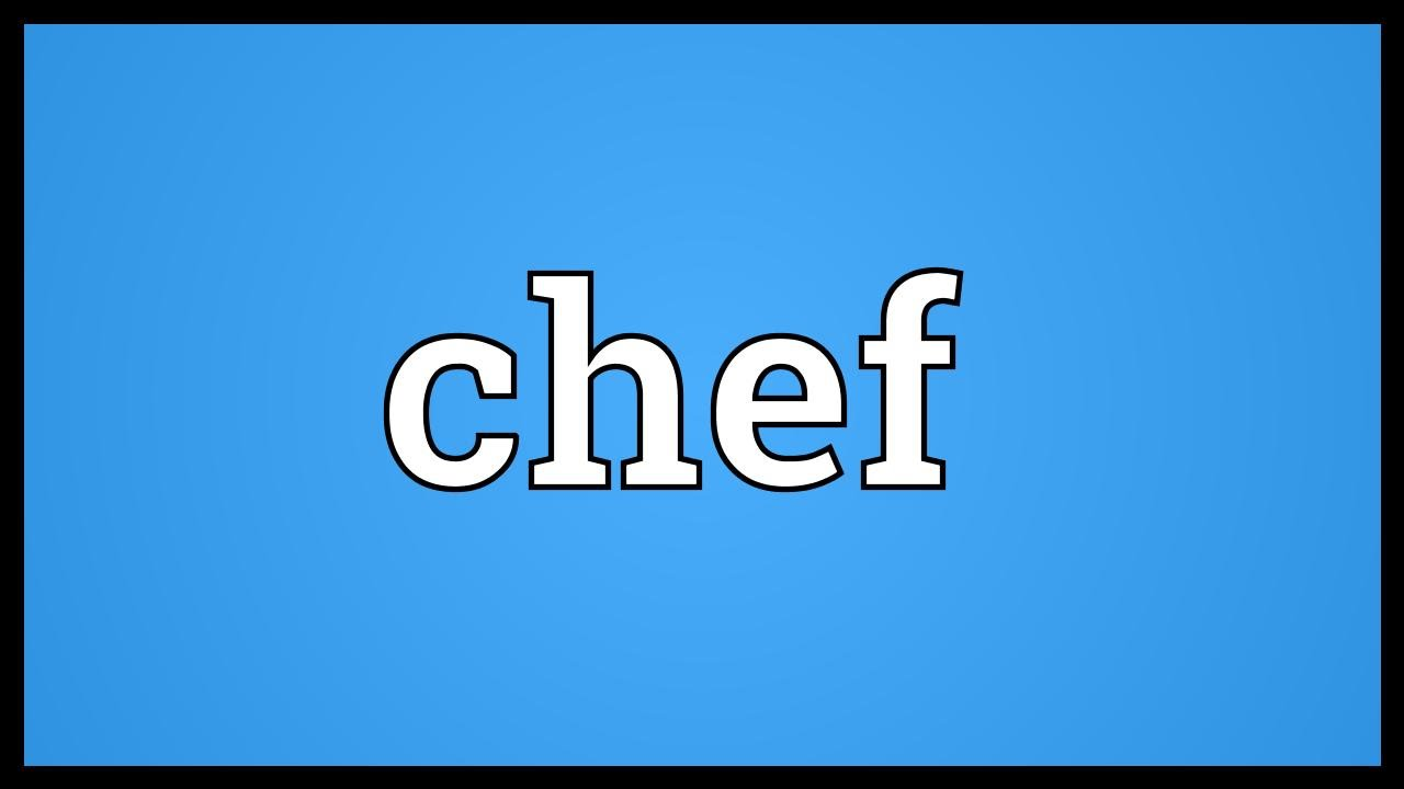 Chef Meaning - YouTube