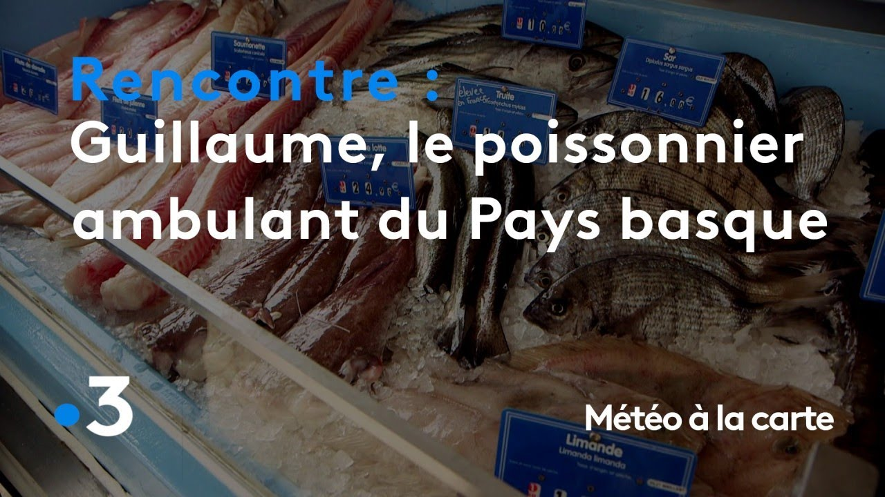 Guillaume, le poissonnier ambulant du Pays basque