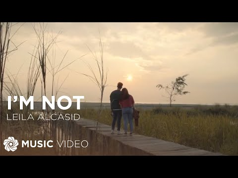 Leila Alcasid - I'm Not (Official Music Video)