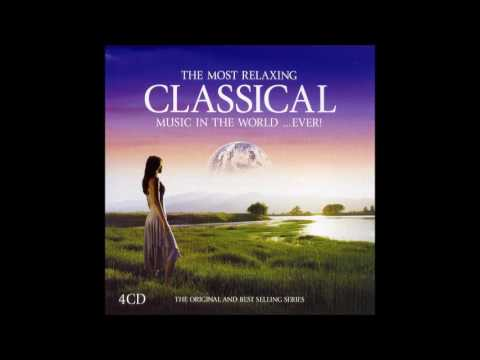 The Most Relaxing Classical Music In The World 3 CDs