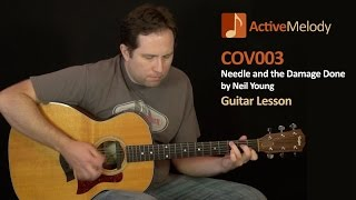 """Needle and the Damage Done"" - Neil Young Guitar Lesson - COV003"