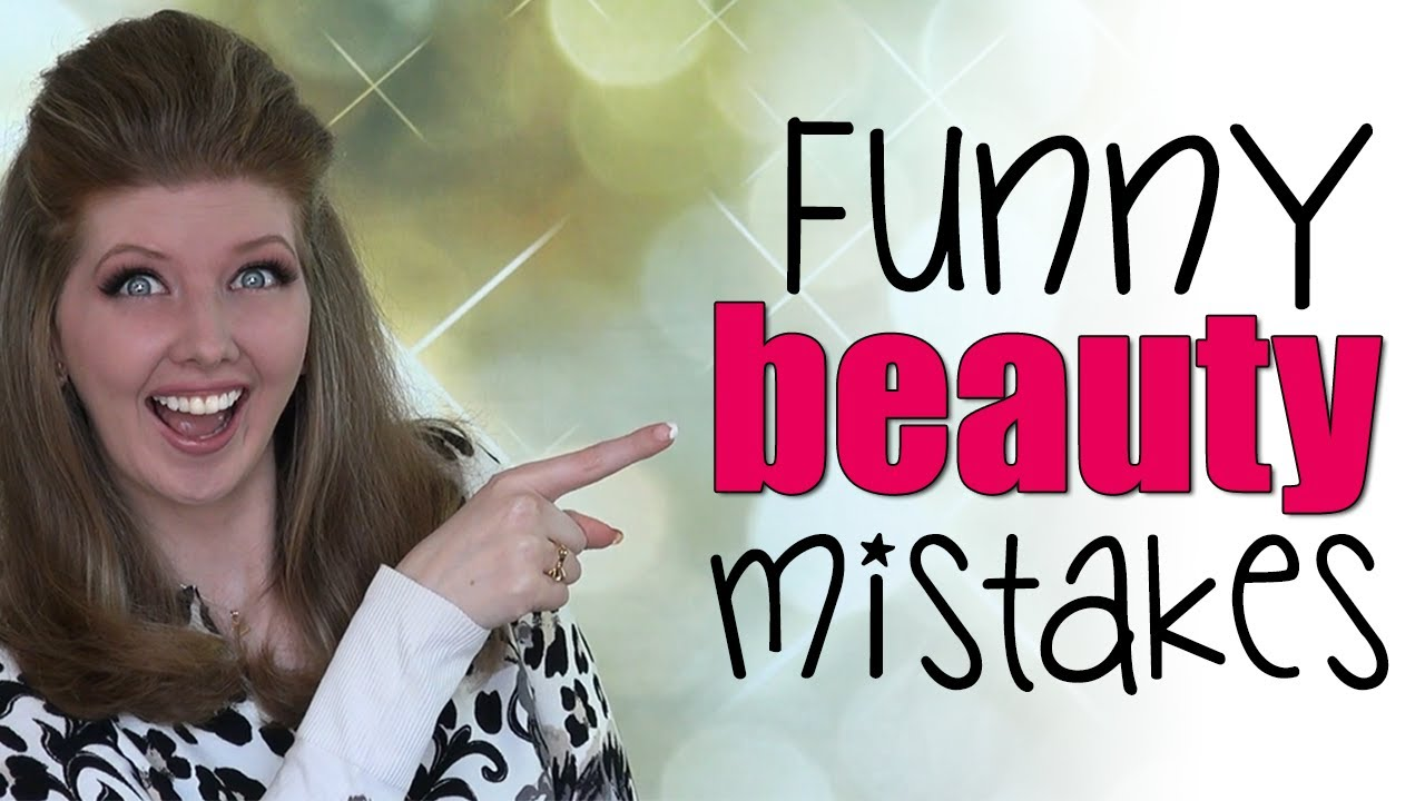 5 Funny Beauty Mistakes I've Made - YouTube