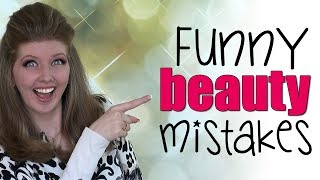 5 Funny Beauty Mistakes I
