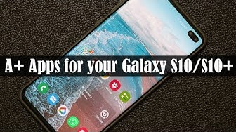 5 Must-Have Apps for Samsung Galaxy S10 and S10 Plus (free & without ads)
