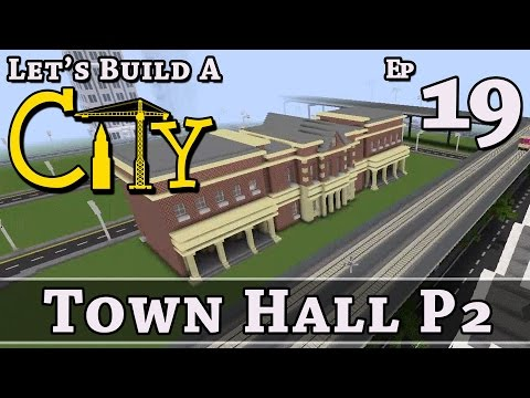 How To Build A City :: Minecraft :: Town Hall P2 :: E19 :: Z One N Only