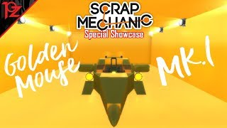Scrap Mechanic #39 Special Showcase - Golden Mouse MK.I หนูทองจอมซิ่ง