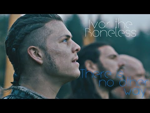 (Vikings)   Ivar the Boneless - There is no other way