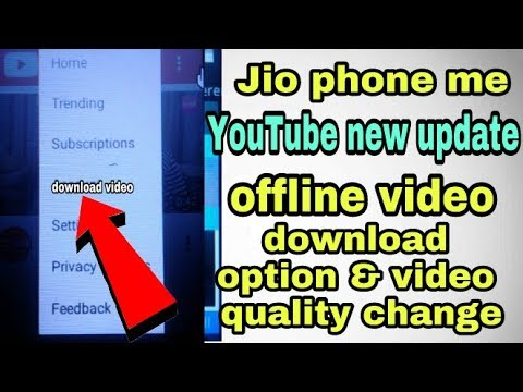 jio phone YouTube new update!! offline video download options and quality change kare video ka !!
