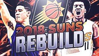 99 OVERALL TEAM!? 2018 PHOENIX SUNS REBUILD! NBA 2K17