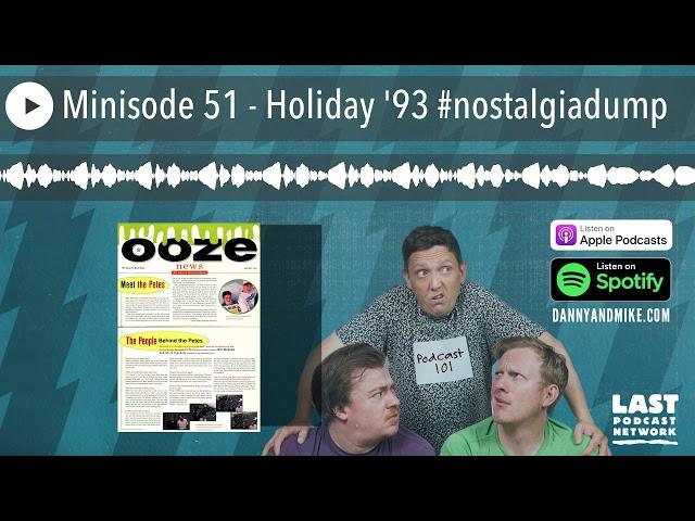 Minisode 51 - Holiday '93 #nostalgiadump