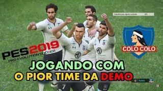 PES 2019 || JOGANDO ONLINE COM O PIOR TIME DA DEMO || COLO-COLO NERVOSO