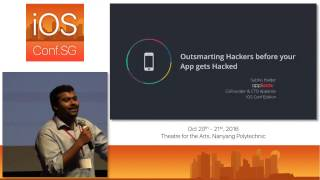 Outsmarting Hackers before your App gets pwn'ed - iOS Conf SG 2016