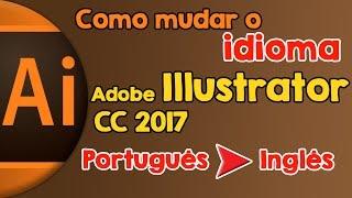 Como mudar o idioma do Adobe Illustrator CC 2017 de português para inglês