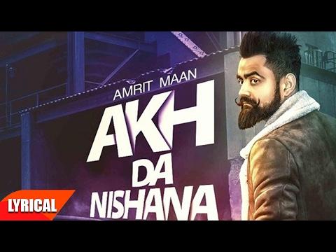 Akh Da Nishana Lyrical   Amrit Maan  Punjabi Lyical   Speed Records