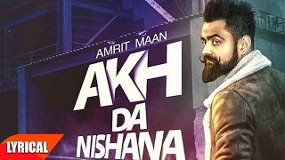 Akh Da Nishana (Lyrical Video) | Amrit Maan |...