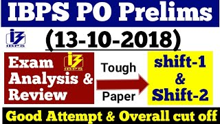 IBPS PO Prelims Exam Analysis 13 October 2018 Shift-1|| Good Attempt ||Expected Cut Off