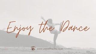 Enjoy the Dance: An Inspirational Message For Life