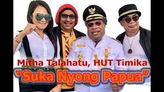 Mitha Talahatu, Suka Nyong Papua