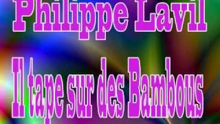 Philippe Lavil - Il tape sur des Bambous
