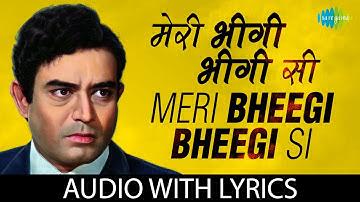 Meri Bheegi Bheegi Si with lyrics | मेरी भीगी भीगी सी के बोल | Kishore Kumar