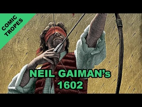 Neil Gaiman's Marvel 1602 Use of Literary Tropes - Comic Tropes (Episode 45)