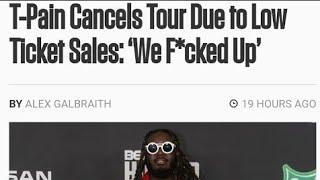 T-Pain Cancels Tour & Tells Why!!!!