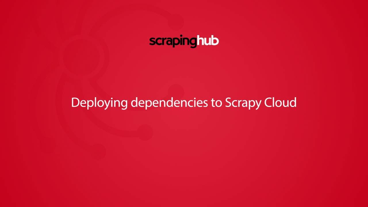 Deploying Python Dependencies for your Projects in Scrapy Cloud