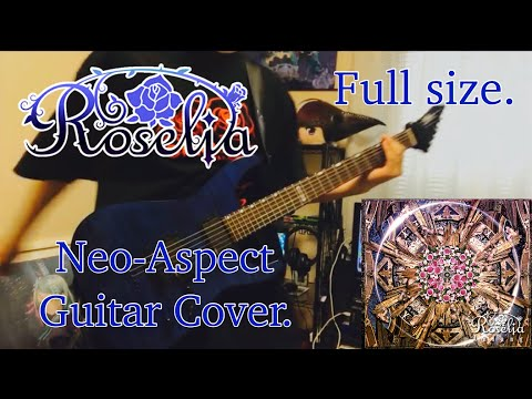 【BanG Dream!】Roselia - Neo-Aspect Full Ver. 弾いてみた