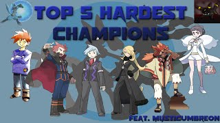 Top 5 Hardest Champions in Pokémon (Feat. MysticUmbreon)