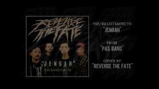Gambar cover REVENGE THE FATE - JENGAH (Pas Band Cover) [Lyrics]