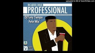 Ricardo Drue - Professional Drinker (Tony Tempo Fete Mix)