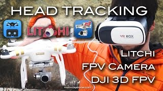 Litchi, FPV Camera, DJI 3D FPV: Head tracking