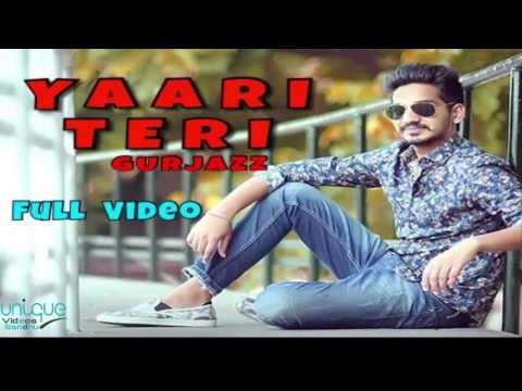 Yaari Teri | Full Video | Gurjazz | Parmish Verma | New Punjabi Song 2016 |
