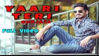 Yaari Teri | Full Video | Gurjazz | Parmish Verma | New Punjabi Song 2016 |