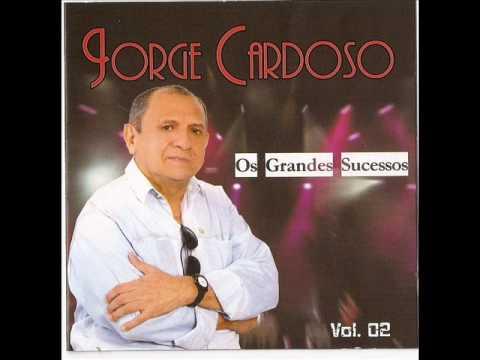 Jorge Cardoso - A Flor Que Nasce Do Prazer
