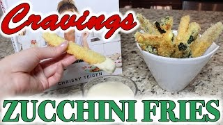 Cravings Cookbook by Chrissy Teigen | Zucchini Fries Recipe Review & Cooking How To