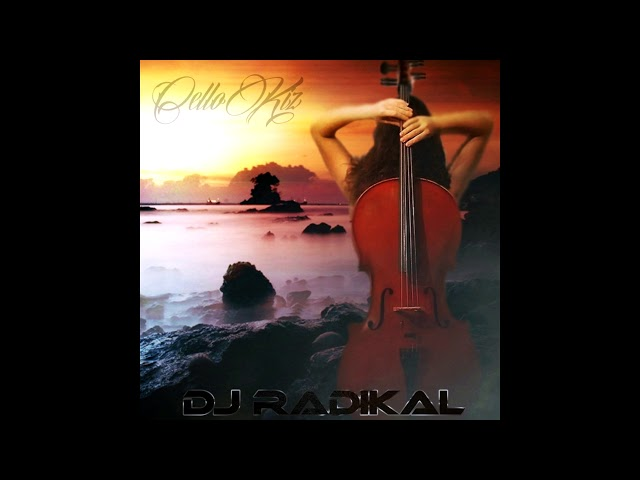 CelloKiz - Dj Radikal